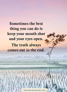 Quotes To Live By, Life Quotes, Keep Your Mouth Shut, Positive Outlook, Note To Self, Thought Provoking, Coming Out, You Can Do, True Stories