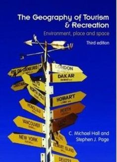 The Geography Of Tourism And Recreation: Environment Place And Space