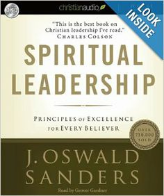 Spiritual Leadership: Principles of Excellence for Every Believer: J. Oswald Sanders