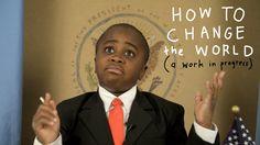 How To Change The World (a work in progress) | Kid President - YouTube https://www.youtube.com/watch?v=4z7gDsSKUmU