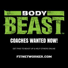 Looking Body Beast coaches!  I need motivated, fitness-minded people to help others succeed with Body Beast and ALL BEACHBODY PROGRAMS. Watch the free video at http://fitnetworker.com