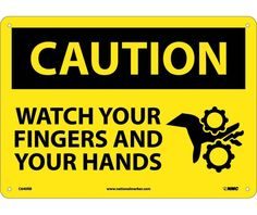 Caution, WATCH YOUR FINGERS AND YOUR HANDS, 10X14, .040 Aluminum