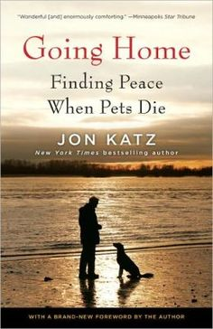 An excerpt from Jon Katz's book, Going Home: Finding Peace When Pets Die.