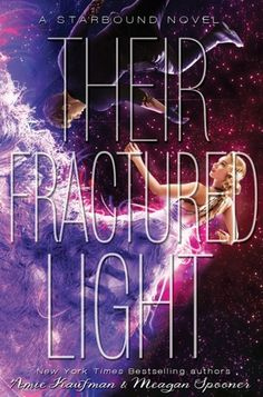 Paper Bindings | Their Fractured Light | These Broken Stars Series Ended With A Bang | TITLE: Their Fractured Light (Starbound #3) AUTHOR: Amie Kaufman, Meagan Spooner  RELEASE DATE: December 1st 2015 PUBLISHER: Disney-Hyperion  ★★★★★