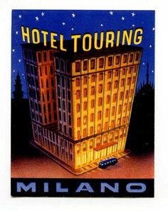 "The Milano Touring Hotel  from ""Vintage Luggage Labels: the Art of the Suitcase""  https://www.abebooks.com/ephemera/vintage-luggage-labels/?cm_sp=home-_-tile_2_6_R_header-_-luggagelabels"