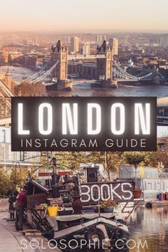 London England/ London Instagram Guide: 20+ Must-See Instagrammable Photo Spots