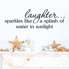 Laughter sparkles like a splash of water in sunlight wall decal - beach quote - bathroom decal - vinyl wall decal by iSignsDecalStudio on Etsy https://www.etsy.com/listing/231731239/laughter-sparkles-like-a-splash-of-water