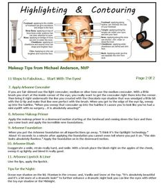 Makeup Tips from Michael Anderson, NVP ~ Michael Anderson is Arbonne's first man to become a Regional Vice President. He received his tips from his sponsored next door neighbor, Laura, an incredible makeup artist that worked with Trish McLevoy. She's done Heidi Klum's makeup, the cast of ER, Gray's Anatomy, and, the late Dixie Carter. Laura is a fantastic makeup artist and she loves Arbonne. Courtneymartin.myarbonne.com