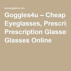 Goggles4u – Cheap Eyeglasses, Prescription Glasses Online