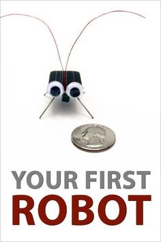 """""""Your First Robot"""" gives you the complete step-by-step instructions for 15 different easy robotics projects. Find your Maine Summer Science Camp at www.MaineCamps.org"""