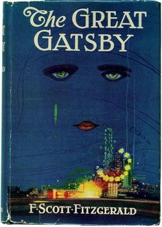 "The Great Gatsby, F. Scott Fitzgerald, When Fitzgerald saw the cover, finished before the novel, he liked it so well that he told his publisher that he had ""written it into"" the book. Books And Tea, I Love Books, Great Books, Books To Read, My Books, The Great Gatsby Book, Reading Books, O Grande Gatsby, Jay Gatsby"