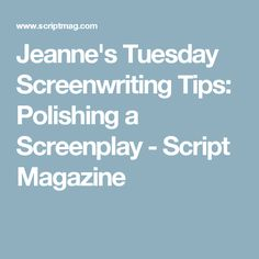 What should the query letter say when you have no screenplay credits jeannes tuesday screenwriting tips polishing a screenplay altavistaventures Choice Image