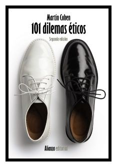 101 dilemas éticos / Martin Cohen ; [traducción de Borja García Bercero] Dilema, Oxford Shoes, Boots, Women, Products, Pocket Books, Movie Tickets, Writing Challenge, Pockets