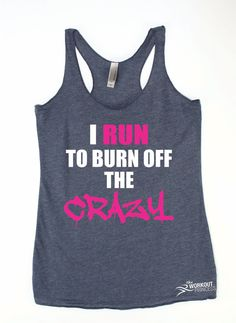 Funny Workout Tank Running Shirt I Run To Burn Off Crazy Workout Tank eco gym top Plus Size Womens Gym Tank Funny Tanks Fitness Tank