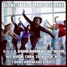 This is serioulsy just like my hip hop and ballet teacher lol Dance Moms, Just Dance, Dance Like No One Is Watching, Dance Class, Dance Is Life, Dance Music, Urban Dance, Les Memes, Dancer Problems