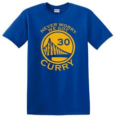 Stephen Curry Never Worry we got Curry Blue Shirt by duceTWO Golden State Basketball, Bryant Basketball, Love And Basketball, Sporty Girls, Sporty Outfits, Athletic Outfits, James Harden Shoes, Warrior Fashion, Wardell Stephen Curry