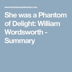 She was a Phantom of Delight: William Wordsworth - Summary