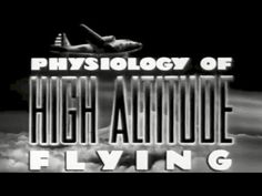 Physiology of High Altitude Flying 1942 US Army Air Corps Training Film https://www.youtube.com/watch?v=BTSSTA9VAb0 #altitude #oxygen #physiology