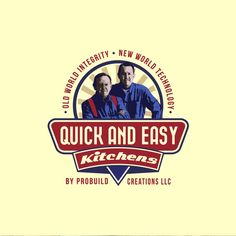 Old world integrity. New world technology. Create a retro logo for Quick and Easy Kitchens! by moonhead