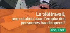Zevillage et l'ADAPT publient un dossier sur Télétravail et emploi des personnes handicapées, à télécharger. Solution, Job Offer, Places