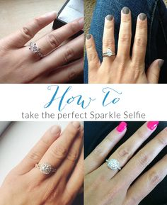 Tips for Taking the Perfect Sparkle Selfie - Tips from a jewelry store on how to get the best picture possible to show off your engagement ring!