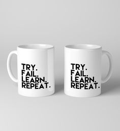 Try. Fail. Learn. Repeat. mug Made in the USA. coffee cup