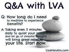 Meditation benefits are pretty easy to gain...more @http://www.lisavanahn.com