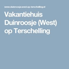 Vakantiehuis Duinroosje (West)  op Terschelling