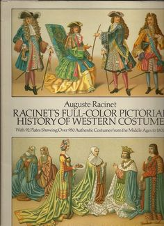 Racinet's Full-Color Pictorial History of Western Costume: With 92 Plates Showing Over 950 Authentic Costumes from the Middle Ages to 1800: ...