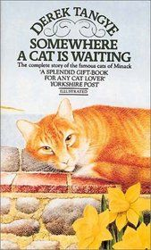 Somewhere a Cat is Waiting by Derek Tangye - a perfect book for a cat lover.