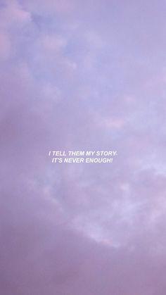 Onlara hikayemi anlatıyorum. Asla yeterli değil