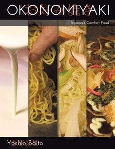 Okonomiyaki: Japanese Comfort Food by Yoshio Saito, http://www.amazon.com/dp/B0096IXO0K/ref=cm_sw_r_pi_dp_u.Z.ub1GCFK5N