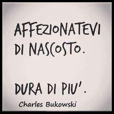 """...ecco, per il tempo (di """"non scadenza"""" diciamo...) è infinito ugualmente ...ma la prossima volta (...) giuro che provo così ❤ Peace Quotes, Words Quotes, Wise Words, Sayings, Cogito Ergo Sum, Daily Wisdom, Special Words, Words Worth, Charles Bukowski"""