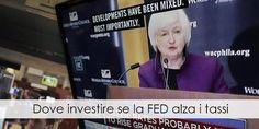 Dove investire se la Fed alza i tassi