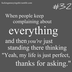 so true & so so so annoying.
