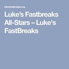 Luke's Fastbreaks All-Stars – Luke's FastBreaks