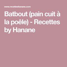 Batbout (pain cuit à la poêle) - Recettes by Hanane