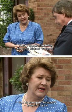 Keeping Up Appearances,  This woman is the epitome of a snob, and it is hilarious