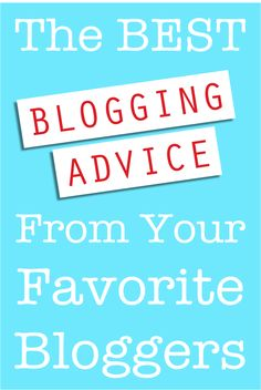 The Best Blogging Advice