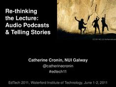 Rethinking the Lecture: audio podcasting and telling stories – Presentation at EdTech 2011 Telling Stories, Conference, Presentation, Audio, Technology, Movie Posters, Tech, Film Poster, Popcorn Posters