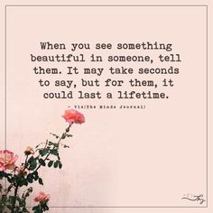 When you see something beautiful in someone - http://themindsjournal.com/when-you-see-something-beautiful-in-someone/