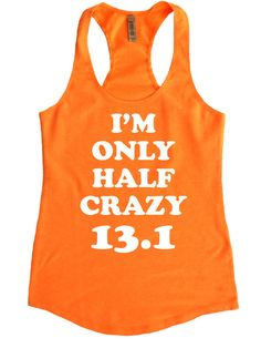 I'm Only Half Crazy 13.1 -  w/ WHITE Ink / Workout Tanks / Racerback Terry Tank Top / Fitness Tank / Womens / Funny Workout Running Marathon
