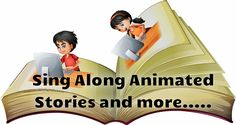 Sing Along Animated Stories !