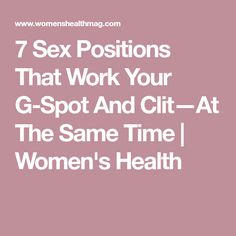 7 Sex Positions That Work Your G-Spot And Clit—At The Same Time   Women's Health