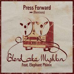 Blend Mishkin ft. Elephant Phinix - Press Forward (Turntable Dubbers remix)