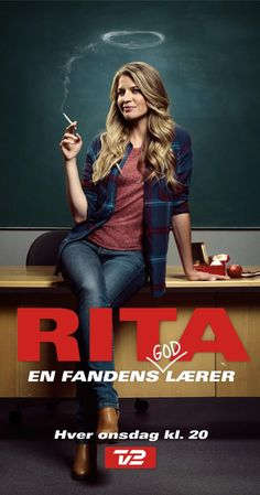 Rita (2012– ) Following the life of a very outspoken and rebellious woman, Rita is a school teacher who is competent in the classroom, but seems to need a teacher of her own, when it comes to her personal life.  Created by Christian Torpe.  With Mille Dinesen, Carsten Bjørnlund, Lise Baastrup, Nikolaj Groth.