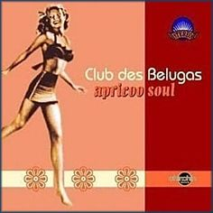 I love Club Des Belugas, such sexy lounge music. Makes me wish I had a cafe in France