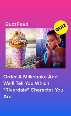 """Build An Epic Milkshake And We'll Tell You Which """"Riverdale"""" Character You Are Quizzes Funny, Quizzes For Fun, Playbuzz Quizzes, Riverdale Characters, Trivia Quiz, Better Than Yours, Personality Quizzes, Milkshake, Buzzfeed"""