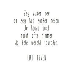 Deze pin is ontdekt door helen mulder. Love Me Quotes, Happy Quotes, Words Quotes, Quotes To Live By, Best Quotes, Funny Quotes, Sayings, Mantra, Bujo