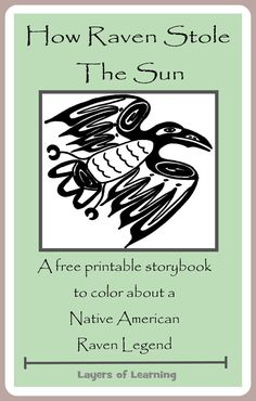 How Raven Stole The Sun - A Native American Raven Legend A free printable booklet of my favorite Raven legend, How Raven Stole The Sun, for kids to illustrate. Native American Legends, Native American Crafts, Native American History, Aboriginal Education, Indigenous Education, Aboriginal Culture, History Quotes, History Books, Legends For Kids